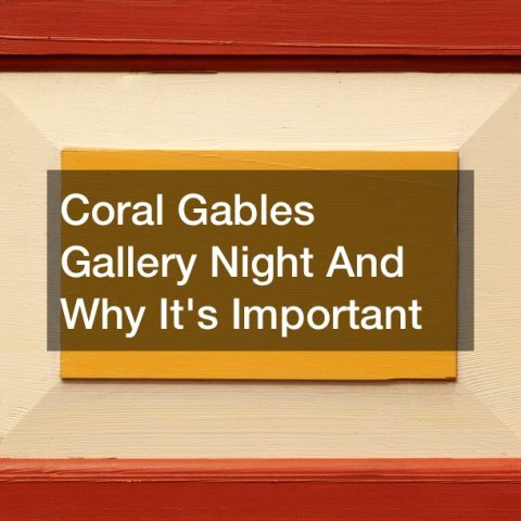 Coral Gables Gallery Night And Why Its Important